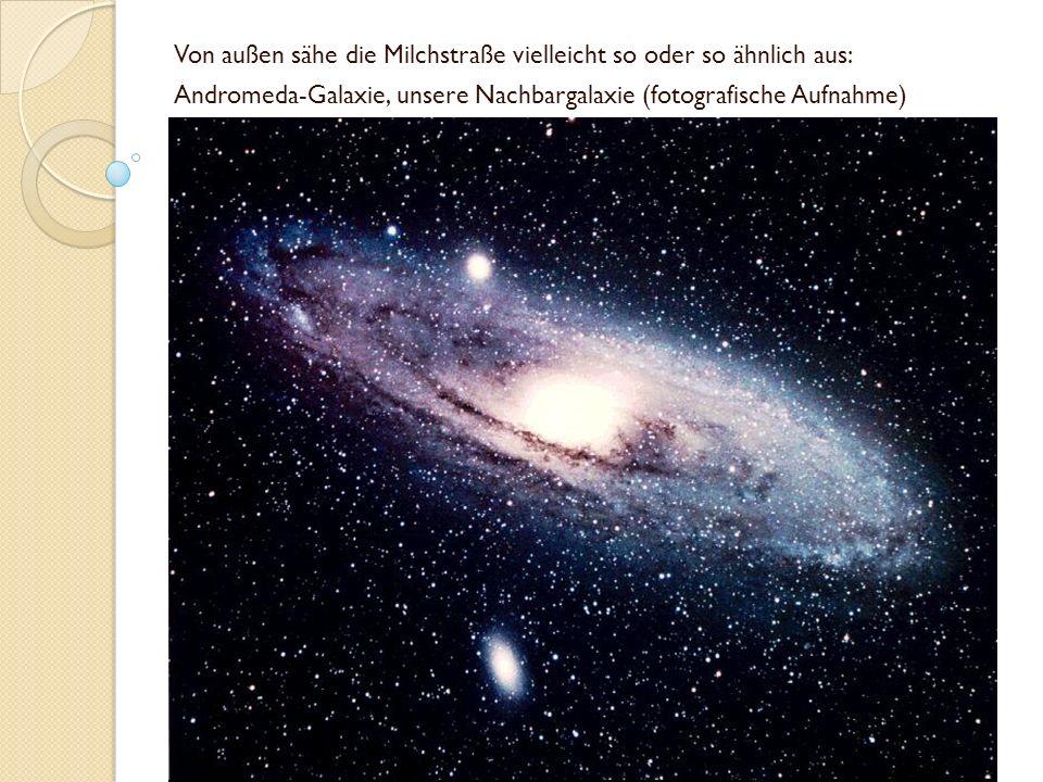 Von außen sähe die Milchstraße vielleicht so oder so ähnlich aus: Andromeda-Galaxie, unsere Nachbargalaxie (fotografische Aufnahme)