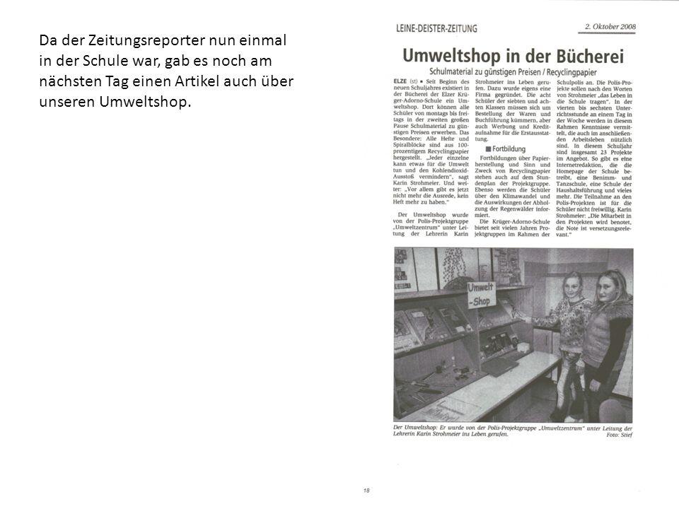 Da der Zeitungsreporter nun einmal in der Schule war, gab es noch am nächsten Tag einen Artikel auch über unseren Umweltshop.
