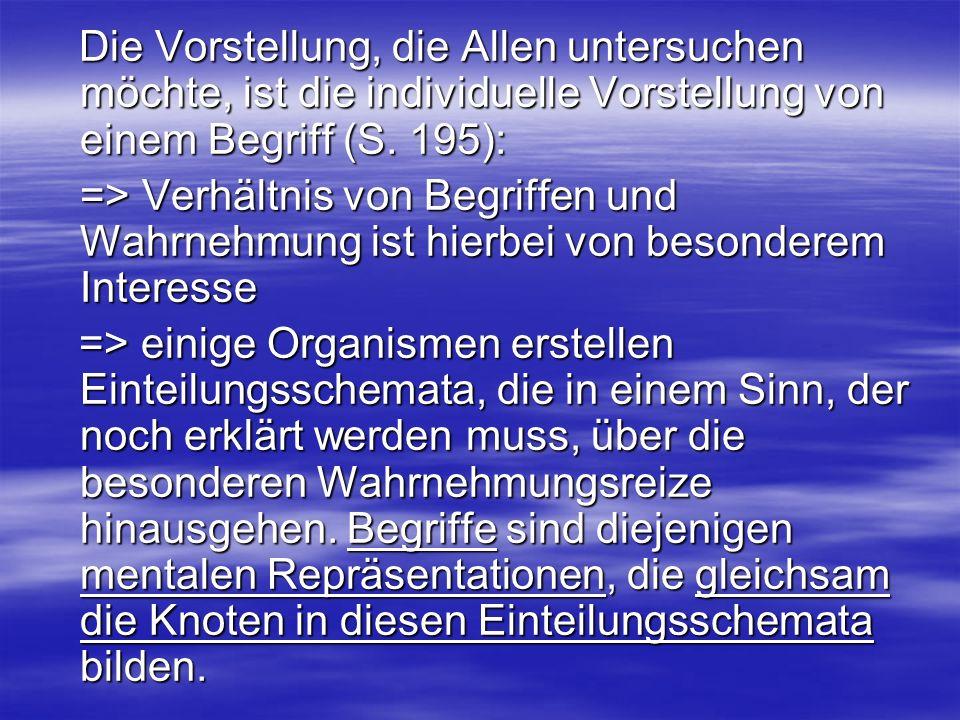 Die Vorstellung, die Allen untersuchen möchte, ist die individuelle Vorstellung von einem Begriff (S. 195): Die Vorstellung, die Allen untersuchen möc