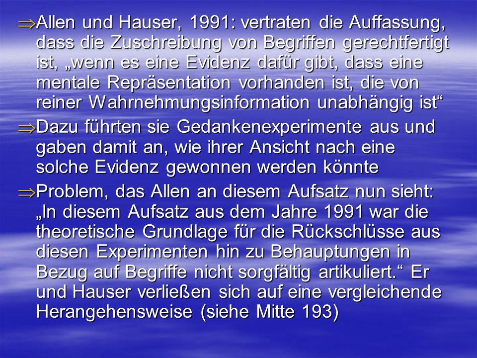 Allen und Hauser, 1991: vertraten die Auffassung, dass die Zuschreibung von Begriffen gerechtfertigt ist, wenn es eine Evidenz dafür gibt, dass eine m