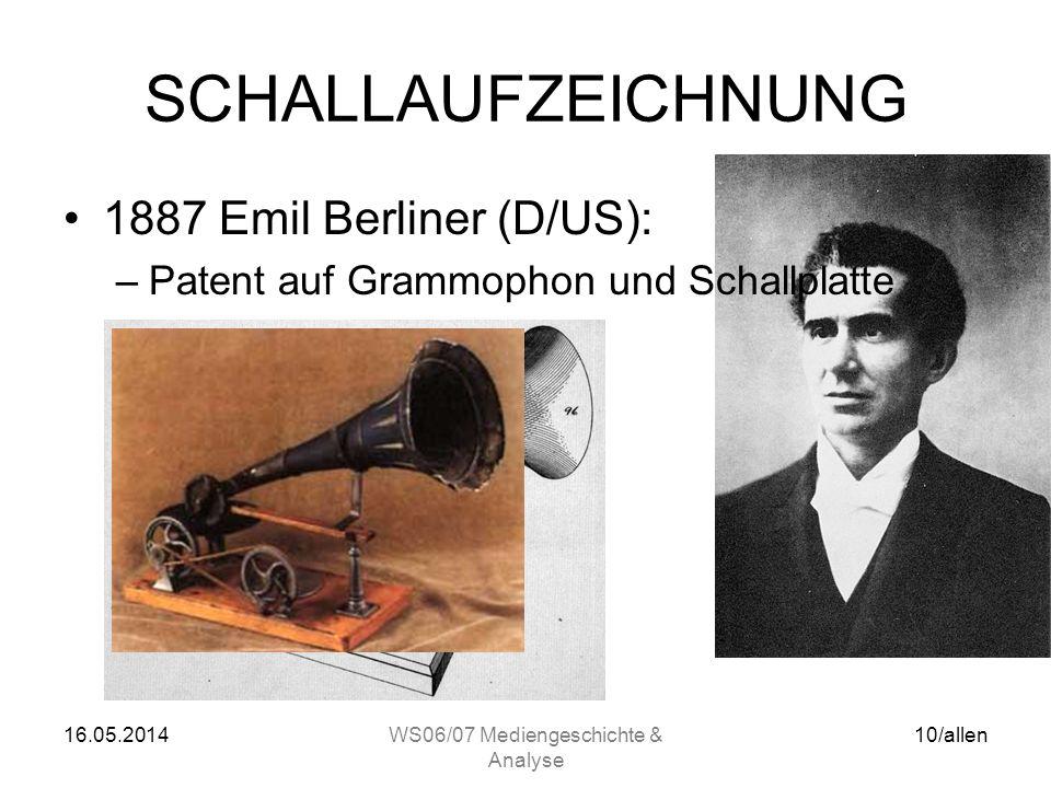 16.05.2014WS06/07 Mediengeschichte & Analyse 9/allen SCHALLAUFZEICHNUNG 1877 T. A. Edison (US): –Sprachaufzeichnung auf Walzen (Phonograph)