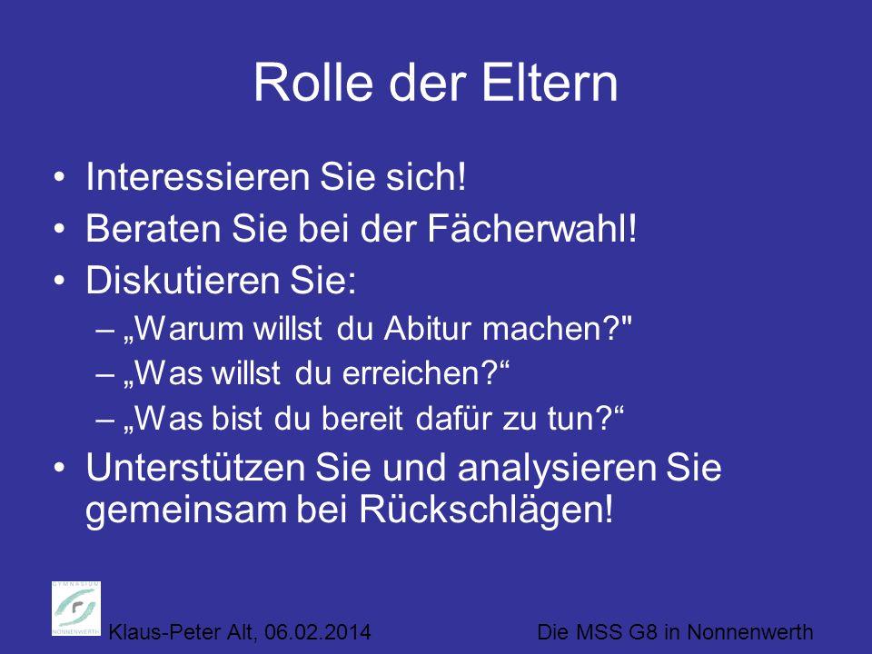 Klaus-Peter Alt, 06.02.2014 Die MSS G8 in Nonnenwerth Rolle der Eltern Interessieren Sie sich.