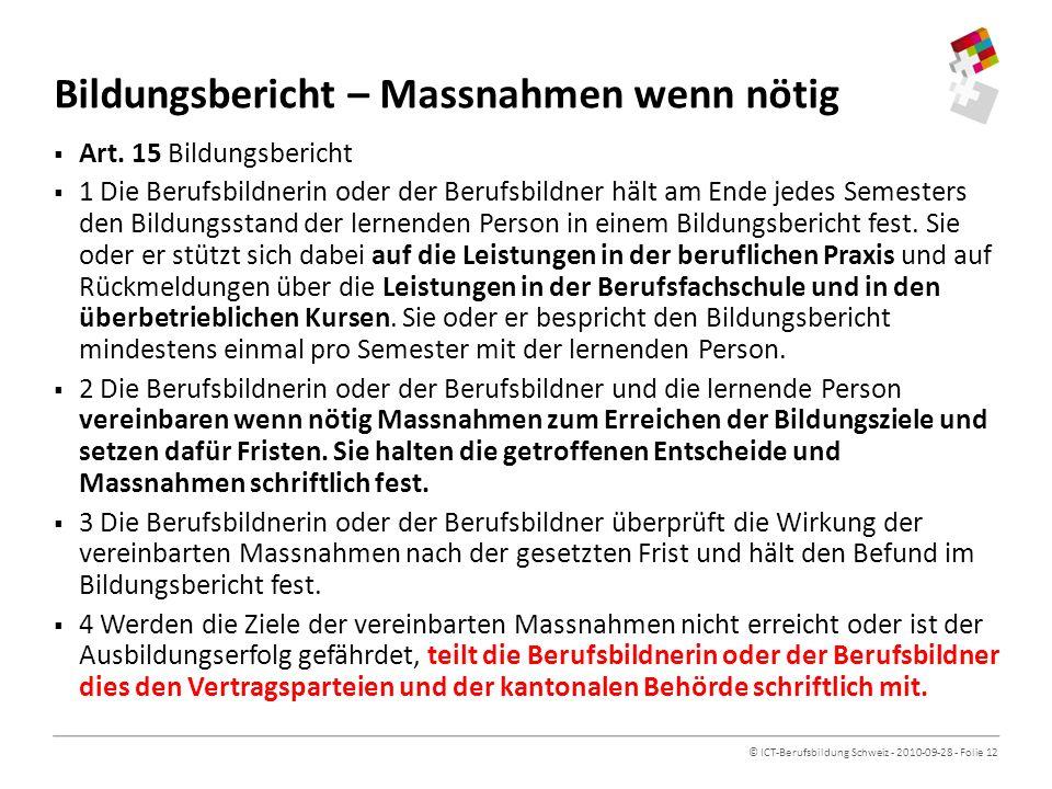 © ICT-Berufsbildung Schweiz - 2010-09-28 - Folie 12 Bildungsbericht – Massnahmen wenn nötig Art.