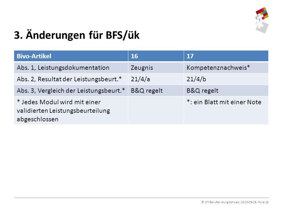 © ICT-Berufsbildung Schweiz - 2010-09-28 - Folie 16 3.