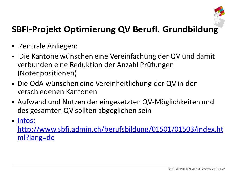 © ICT-Berufsbildung Schweiz - 2010-09-28 - Folie 39 SBFI-Projekt Optimierung QV Berufl.