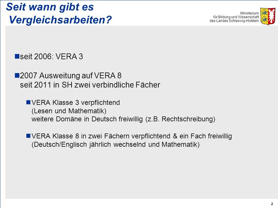 Ministerium für Bildung und Wissenschaft des Landes Schleswig-Holstein 2 Seit wann gibt es Vergleichsarbeiten.