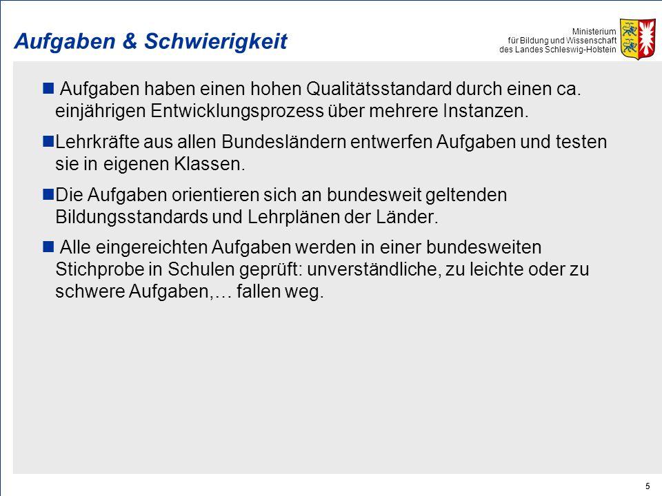 Ministerium für Bildung und Wissenschaft des Landes Schleswig-Holstein 5 Aufgaben & Schwierigkeit Aufgaben haben einen hohen Qualitätsstandard durch einen ca.