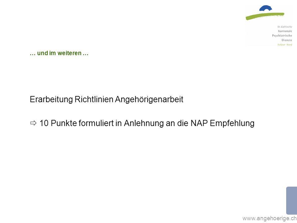 www.angehoerige.ch … und im weiteren … Erarbeitung Richtlinien Angehörigenarbeit 10 Punkte formuliert in Anlehnung an die NAP Empfehlung