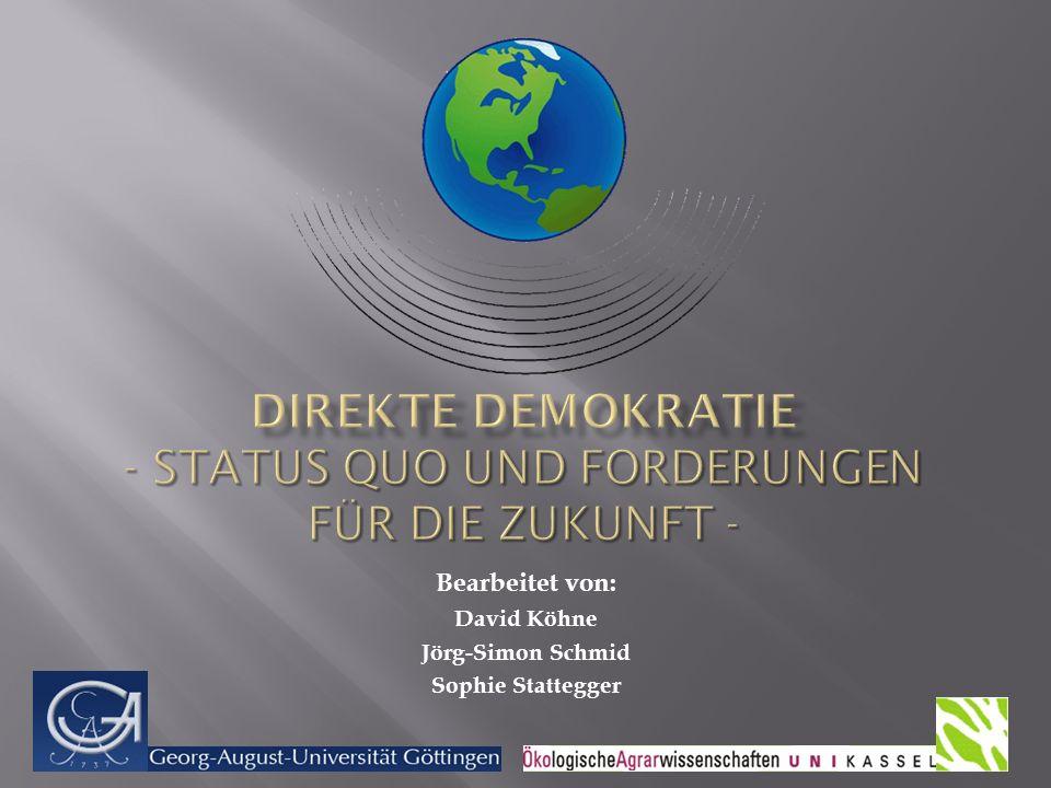 Einleitung Status Quo der Direkten Demokratie Exkurs Demokratie in der Schweiz Forderungen für die Zukunft Fazit