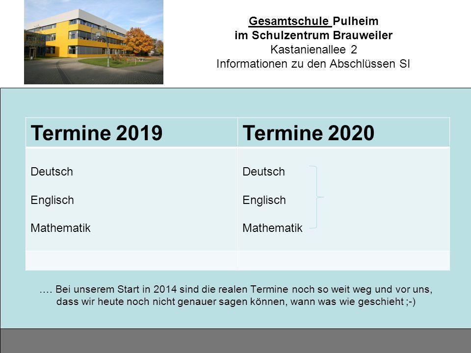 Gesamtschule Pulheim im Schulzentrum Brauweiler Kastanienallee 2 Informationen zu den Abschlüssen SI …. Bei unserem Start in 2014 sind die realen Term