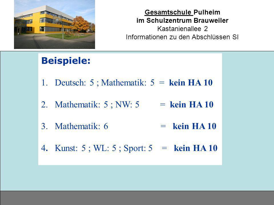Gesamtschule Pulheim im Schulzentrum Brauweiler Kastanienallee 2 Informationen zu den Abschlüssen SI Beispiele: 1.Deutsch: 5 ; Mathematik: 5 = kein HA