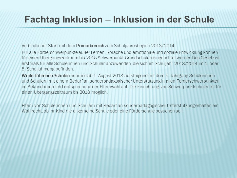 Verbindlicher Start mit dem Primarbereich zum Schuljahresbeginn 2013/2014.