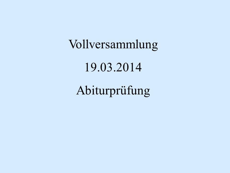 Vollversammlung 19.03.2014 Abiturprüfung