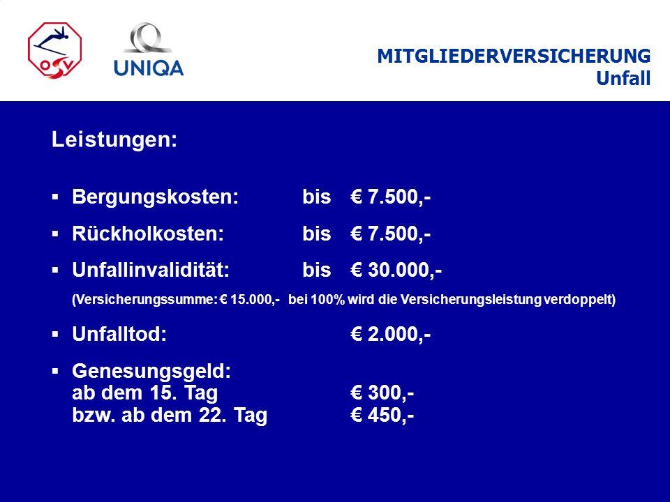 Leistungen: Bergungskosten: bis 7.500,- Rückholkosten: bis 7.500,- Unfallinvalidität: bis 30.000,- (Versicherungssumme: 15.000,- bei 100% wird die Ver