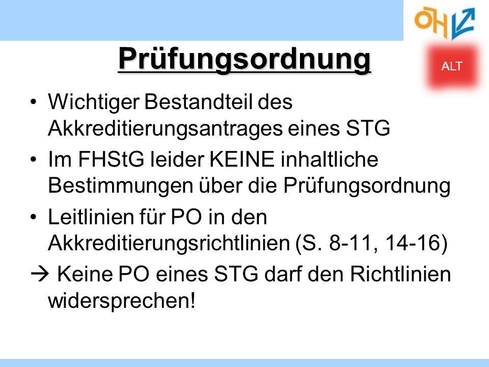 Prüfungsordnung Wichtiger Bestandteil des Akkreditierungsantrages eines STG Im FHStG leider KEINE inhaltliche Bestimmungen über die Prüfungsordnung Le