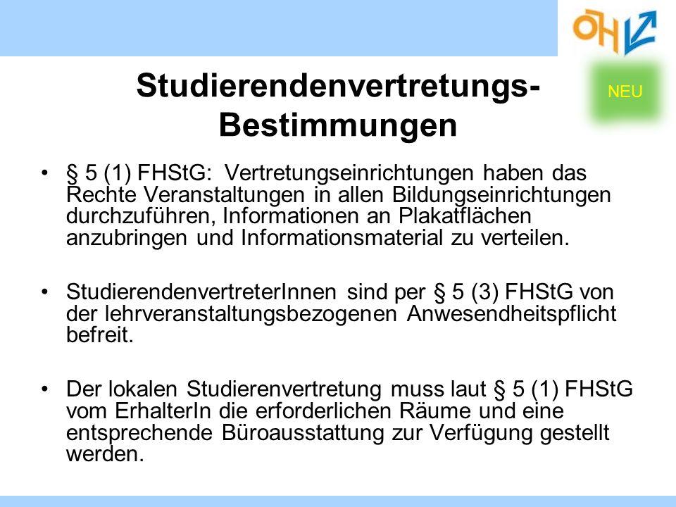 Studierendenvertretungs- Bestimmungen § 5 (1) FHStG: Vertretungseinrichtungen haben das Rechte Veranstaltungen in allen Bildungseinrichtungen durchzuf