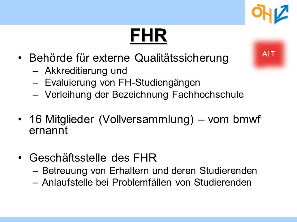 FHR Behörde für externe Qualitätssicherung – Akkreditierung und – Evaluierung von FH-Studiengängen – Verleihung der Bezeichnung Fachhochschule 16 Mitg