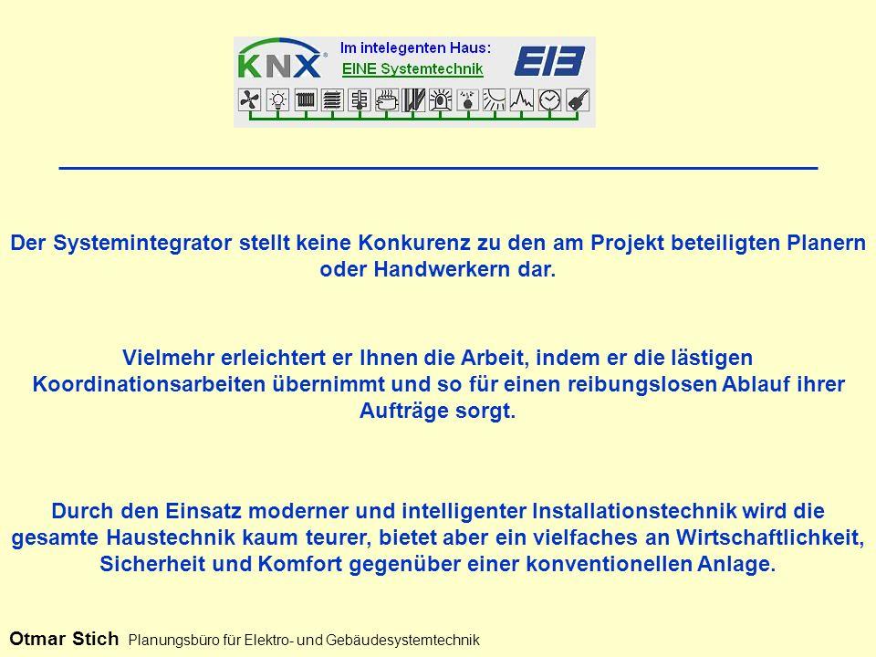 Der Systemintegrator stellt keine Konkurenz zu den am Projekt beteiligten Planern oder Handwerkern dar.