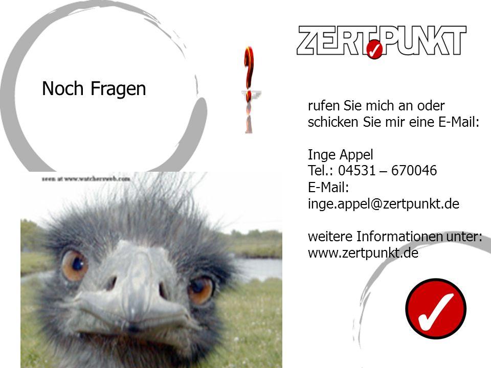 rufen Sie mich an oder schicken Sie mir eine E-Mail: Inge Appel Tel.: 04531 – 670046 E-Mail: inge.appel@zertpunkt.de weitere Informationen unter: www.