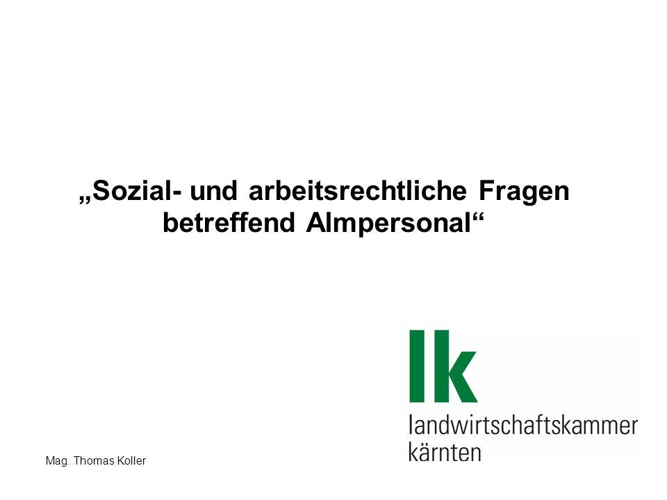 Sozial- und arbeitsrechtliche Fragen betreffend Almpersonal Mag. Thomas Koller