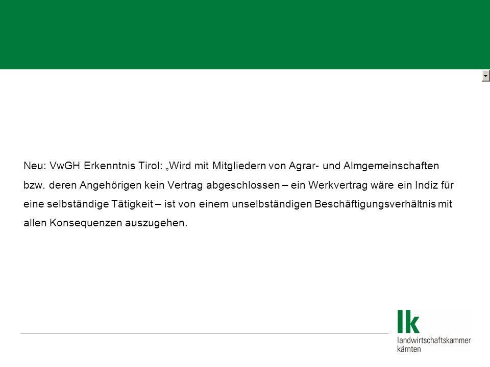 Neu: VwGH Erkenntnis Tirol: Wird mit Mitgliedern von Agrar- und Almgemeinschaften bzw. deren Angehörigen kein Vertrag abgeschlossen – ein Werkvertrag
