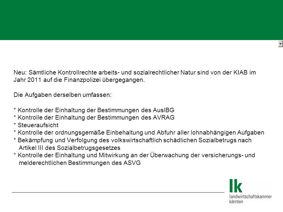 Neu: Sämtliche Kontrollrechte arbeits- und sozialrechtlicher Natur sind von der KIAB im Jahr 2011 auf die Finanzpolizei übergegangen. Die Aufgaben der