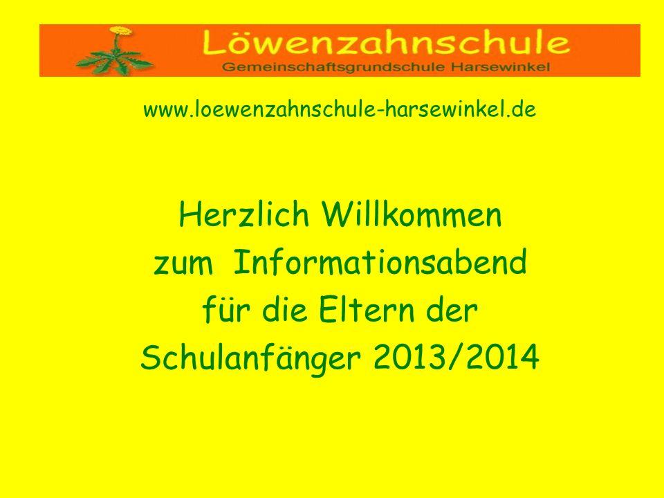 www.loewenzahnschule-harsewinkel.de Herzlich Willkommen zum Informationsabend für die Eltern der Schulanfänger 2013/2014