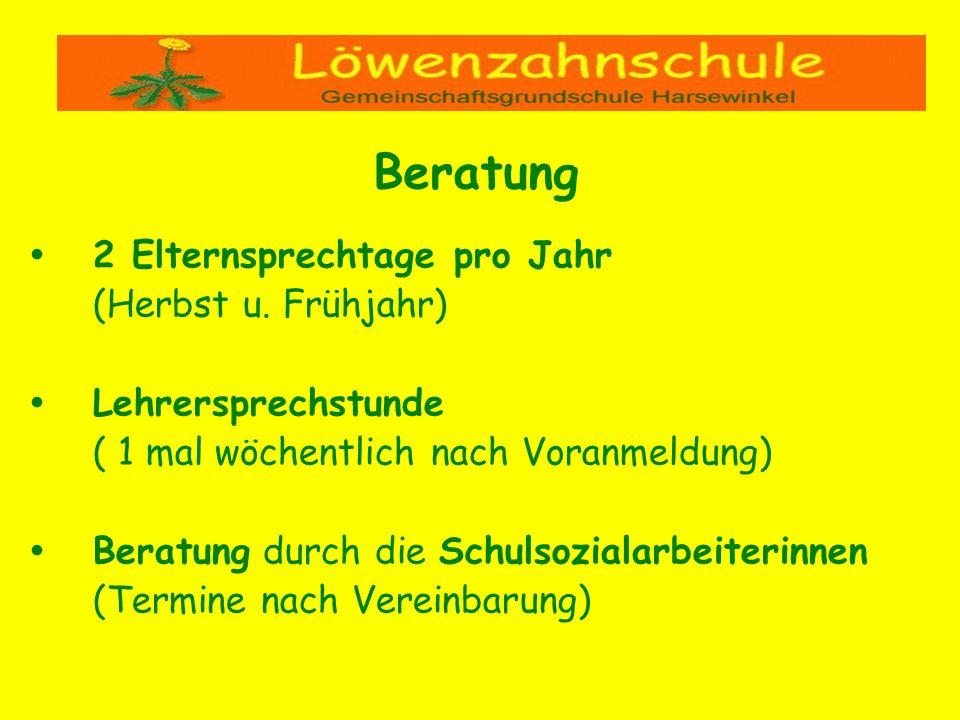 2 Elternsprechtage pro Jahr (Herbst u. Frühjahr) Lehrersprechstunde ( 1 mal wöchentlich nach Voranmeldung) Beratung durch die Schulsozialarbeiterinnen