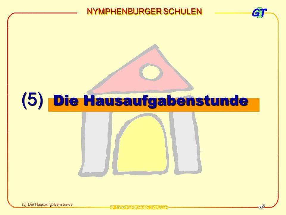 NYMPHENBURGER SCHULEN © NYMPHENBURGER SCHULEN (5) Die Hausaufgabenstunde