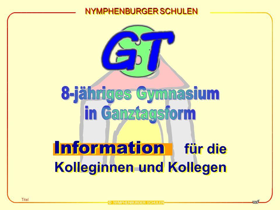 NYMPHENBURGER SCHULEN © NYMPHENBURGER SCHULEN Information für die Kolleginnen und Kollegen Information für die Kolleginnen und Kollegen Titel