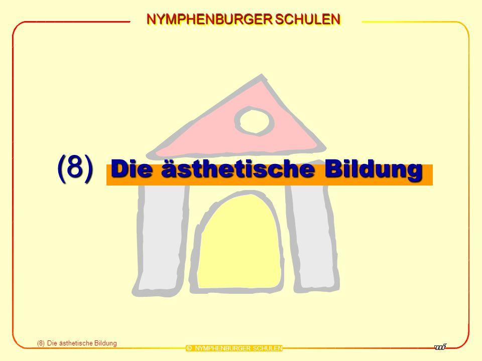 NYMPHENBURGER SCHULEN © NYMPHENBURGER SCHULEN (8) Die ästhetische Bildung