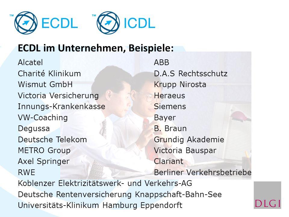 ECDL im Unternehmen, Beispiele: AlcatelABB Charité KlinikumD.A.S Rechtsschutz Wismut GmbH Krupp Nirosta Victoria VersicherungHeraeus Innungs-Krankenka