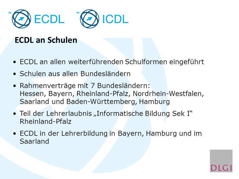 ECDL an Schulen ECDL an allen weiterführenden Schulformen eingeführt Schulen aus allen Bundesländern Rahmenverträge mit 7 Bundesländern: Hessen, Bayer