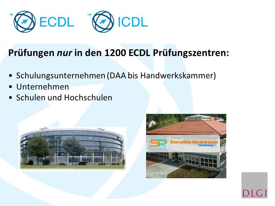 Prüfungen nur in den 1200 ECDL Prüfungszentren: Schulungsunternehmen (DAA bis Handwerkskammer) Unternehmen Schulen und Hochschulen