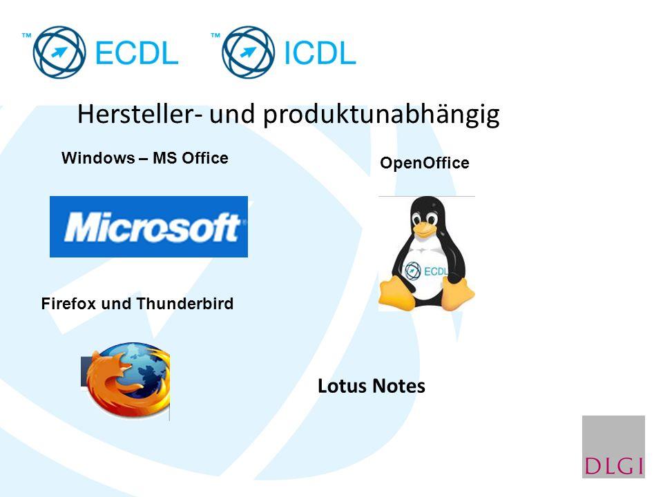 Hersteller- und produktunabhängig Windows – MS Office OpenOffice Firefox und Thunderbird Lotus Notes