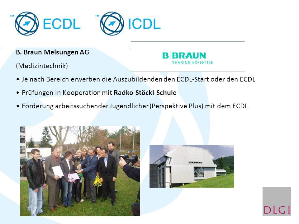 B. Braun Melsungen AG (Medizintechnik) Je nach Bereich erwerben die Auszubildenden den ECDL-Start oder den ECDL Prüfungen in Kooperation mit Radko-Stö