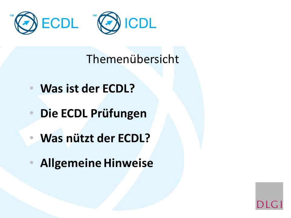 Themenübersicht Was ist der ECDL? Die ECDL Prüfungen Was nützt der ECDL? Allgemeine Hinweise