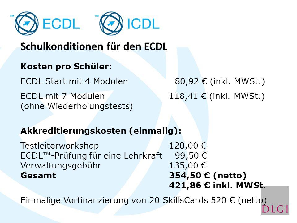 Schulkonditionen für den ECDL Kosten pro Schüler: ECDL Start mit 4 Modulen 80,92 (inkl. MWSt.) ECDL mit 7 Modulen118,41 (inkl. MWSt.) (ohne Wiederholu