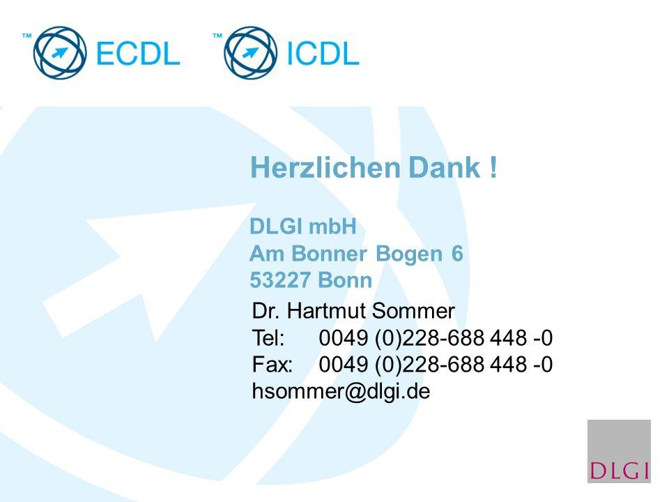 DLGI mbH Am Bonner Bogen 6 53227 Bonn Dr. Hartmut Sommer Tel: 0049 (0)228-688 448 -0 Fax:0049 (0)228-688 448 -0 hsommer@dlgi.de Herzlichen Dank !