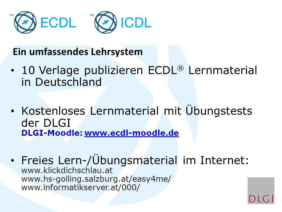 10 Verlage publizieren ECDL ® Lernmaterial in Deutschland Kostenloses Lernmaterial mit Übungstests der DLGI DLGI-Moodle: www.ecdl-moodle.dewww.ecdl-mo