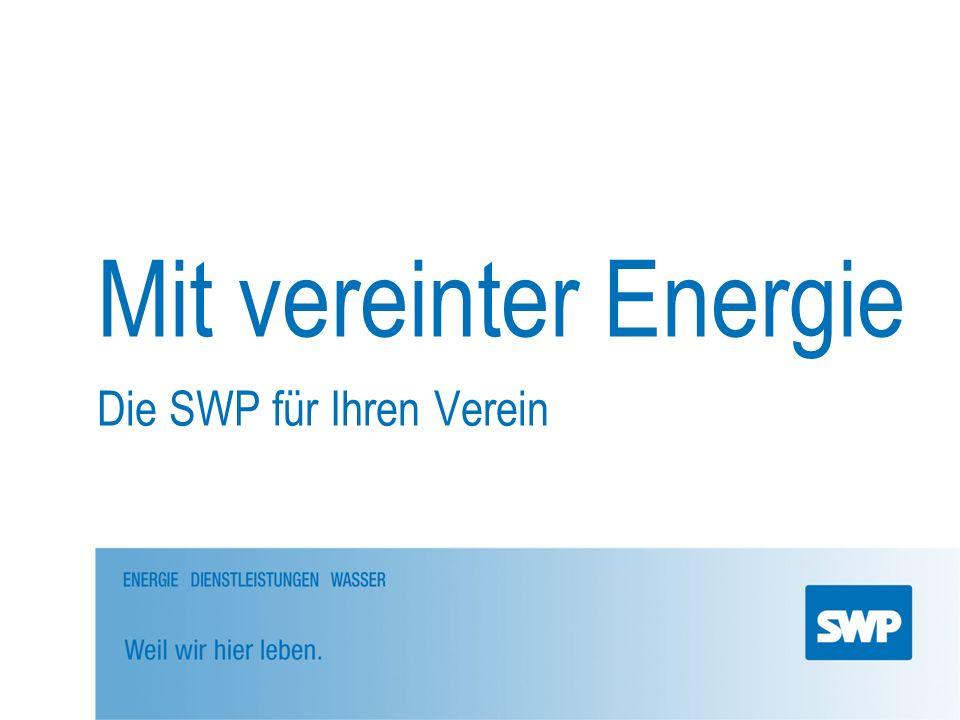 Mit vereinter Energie Die SWP für Ihren Verein