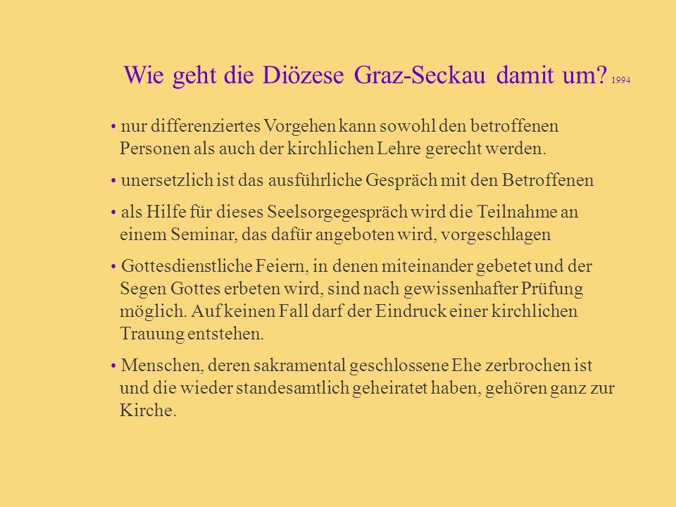 Wie geht die Diözese Graz-Seckau damit um? 1994 nur differenziertes Vorgehen kann sowohl den betroffenen Personen als auch der kirchlichen Lehre gerec