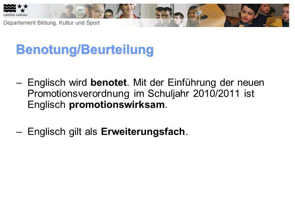 Benotung/Beurteilung –Englisch wird benotet. Mit der Einführung der neuen Promotionsverordnung im Schuljahr 2010/2011 ist Englisch promotionswirksam.
