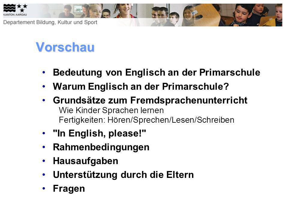 Vorschau Bedeutung von Englisch an der Primarschule Warum Englisch an der Primarschule? Grundsätze zum Fremdsprachenunterricht Wie Kinder Sprachen ler