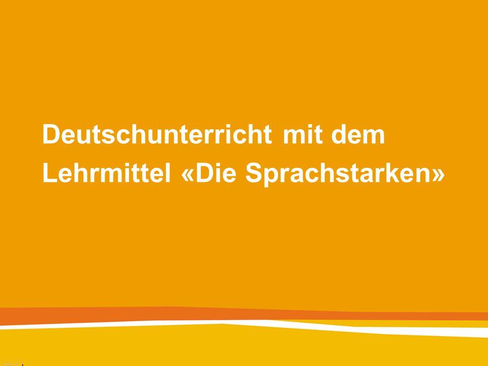 Deutschunterricht mit dem Lehrmittel «Die Sprachstarken»