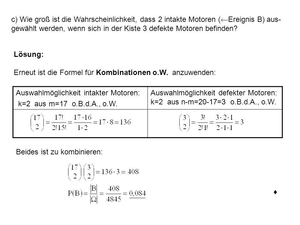 c) Wie groß ist die Wahrscheinlichkeit, dass 2 intakte Motoren ( Ereignis B) aus- gewählt werden, wenn sich in der Kiste 3 defekte Motoren befinden? L