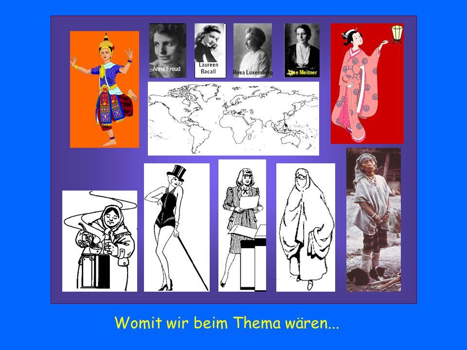 Anna Freud Lise Meitner Laureen Bacall Rosa Luxemburg Womit wir beim Thema wären...