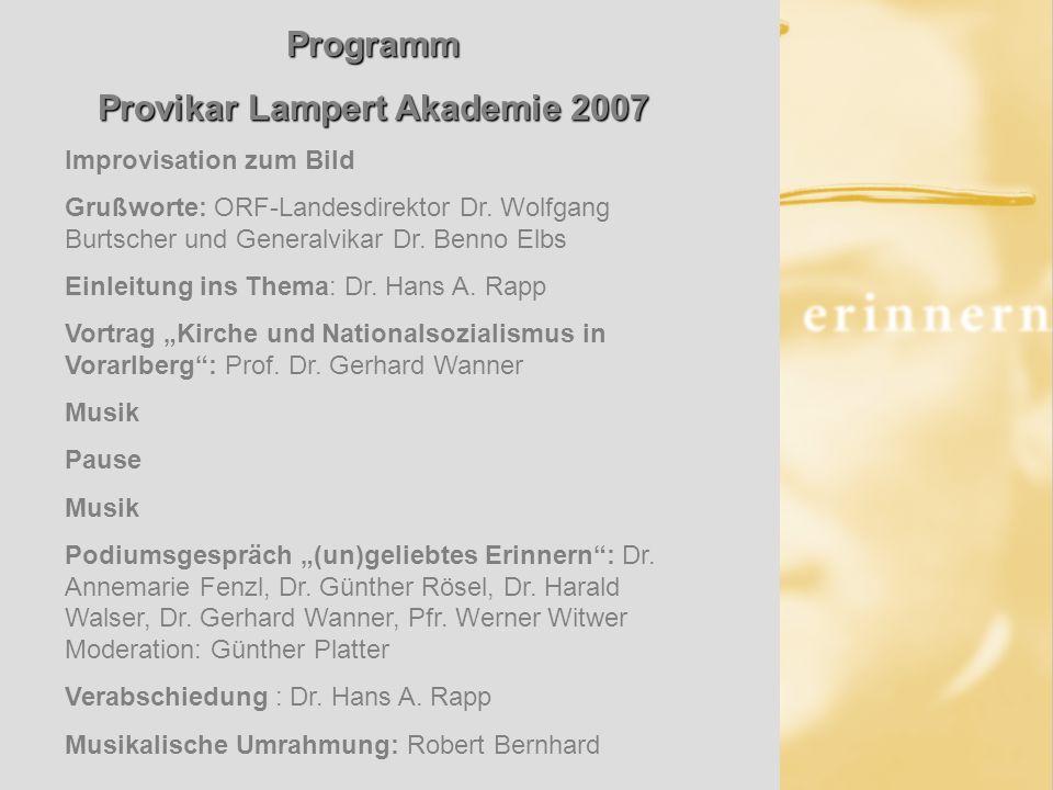 Programm Provikar Lampert Akademie 2007 Improvisation zum Bild Grußworte: ORF-Landesdirektor Dr.