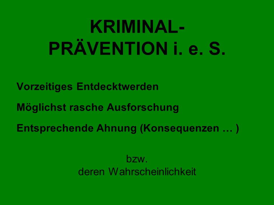 KRIMINAL- PRÄVENTION i. e. S.