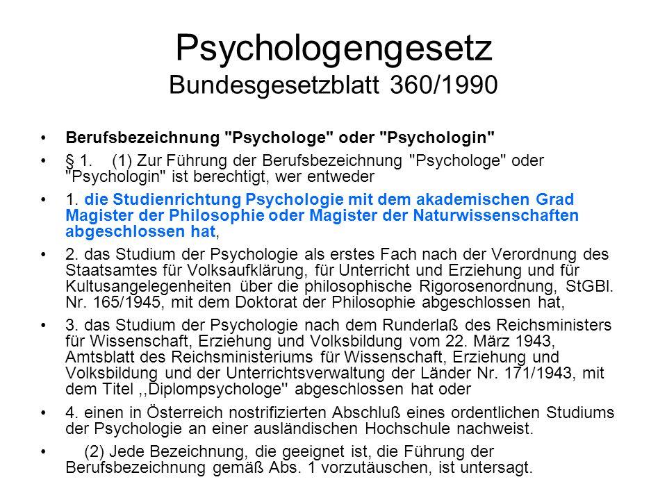 Psychologengesetz Bundesgesetzblatt 360/1990 Berufsbezeichnung Psychologe oder Psychologin § 1.
